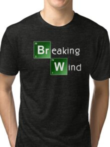 Breaking Wind - Parody T shirt Tri-blend T-Shirt