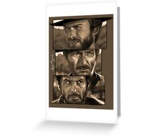 The Good, The Bad, The Ugly Greeting Card