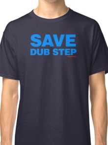 Save Dub Step Classic T-Shirt