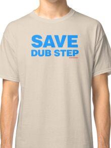 Save Dub Step Classic T-Shirt
