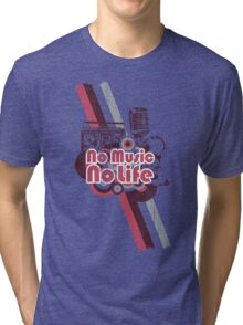 No Music No Life! Tri-blend T-Shirt