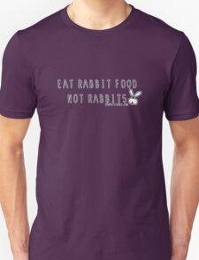 Eat rabbit FOOD not rabbits! Vegetarian vegan  T-Shirt