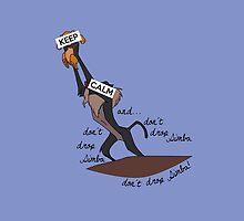 Keep Calm: Don't Drop Simba by nomadicart