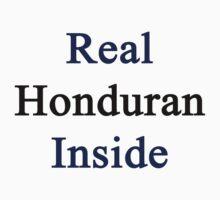 Real Honduran Inside  by supernova23