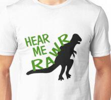 Dinosaur Hear Me Rawr Unisex T-Shirt