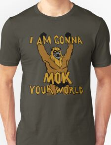 Mok Your World! Unisex T-Shirt