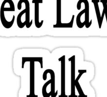 Want To Meet A Great Lawyer? Talk To My Wife Sticker
