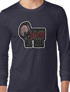 In Death We Rise Long Sleeve T-Shirt