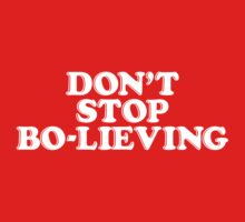 Don't Stop Bo-lieving (Bo Dallas) by Bob Buel