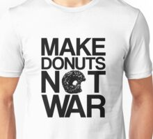 Makes Donuts Not War Unisex T-Shirt