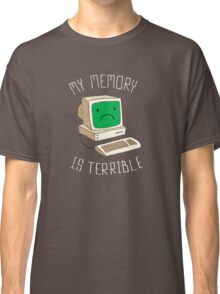 My Memory Is Terrible Classic T-Shirt