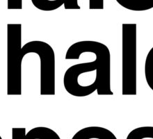 Inhale& Exhale& Repeat. Black Sticker