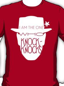 I Am The One Who Knock-Knocks T-Shirt