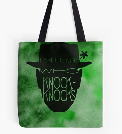 I Am The One Who Knock-Knocks Tote Bag