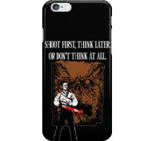 Shoot first,think later iPhone Case/Skin