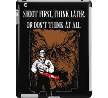 Shoot first,think later iPad Case/Skin