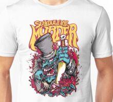 Schedule for Murder Unisex T-Shirt