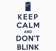 Keep Calm And Don't Blink (Color Version) by Phaedrart