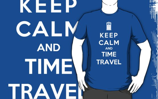 Keep Calm And Time Travel by Phaedrart