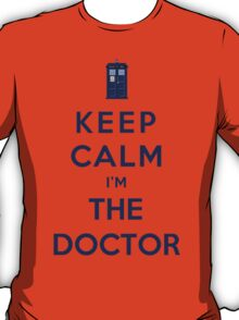 Keep Calm I Am The Doctor (Color Version) T-Shirt