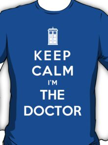 Keep Calm I Am The Doctor T-Shirt