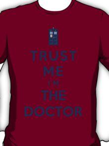 Trust Me I'm The Doctor (Colour Version) T-Shirt