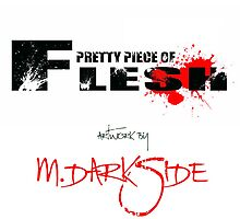 PRETTY PIECE OF FLESH - EVEN THE DEAD CAN BE BEAUTIFUL  by mdarkside