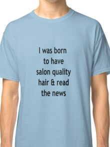 Burgundy Salon Quality Hair Classic T-Shirt