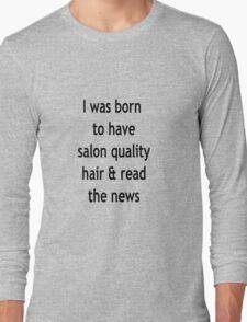 Burgundy Salon Quality Hair Long Sleeve T-Shirt