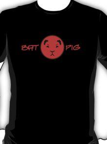 Nanananannana!!! BATPIG!!! T-Shirt