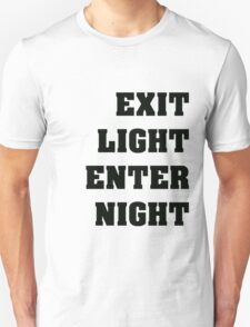 Exit Light Enter Night Black Text Unisex T-Shirt