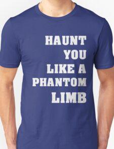 Haunt You Like A Phantom Limb White Text T-Shirt