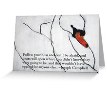 Follow your Bliss - Swan Quotes Greeting Card