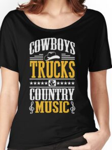 Cowboys, trucks & country music Women's Relaxed Fit T-Shirt