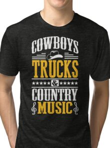 Cowboys, trucks & country music Tri-blend T-Shirt