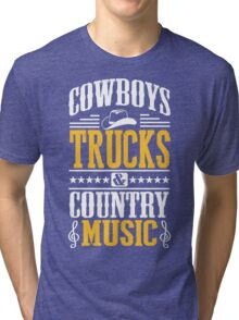 Cowboys, trucks & country music Tri-blend T-Shirt