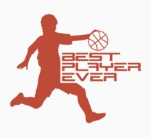 Best Basketball Player Ever by Style-O-Mat