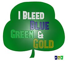 I Bleed Blue, Green, and Gold by TheShamRap