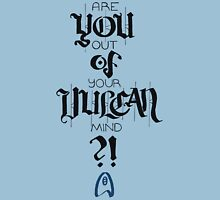 Are you out of your Vulcan mind?! Womens Fitted T-Shirt