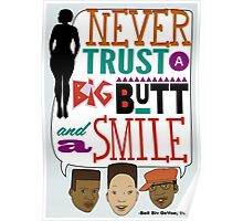 Never Trust a Big Butt and a Smile Poster