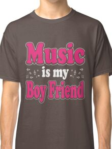 Music is my boy friend Classic T-Shirt