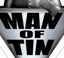 MAN OF TIN Sticker