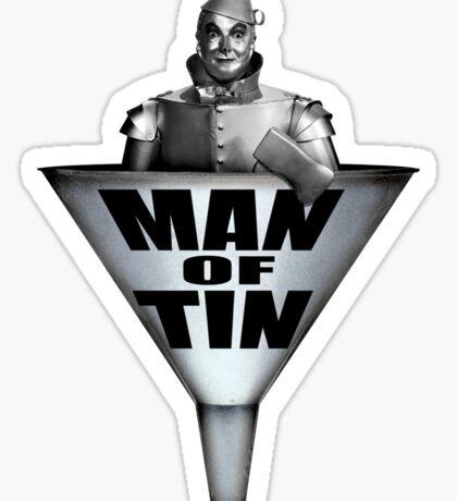 MAN OF TIN Sticker