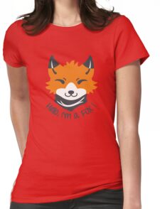 Hello, I'm a FOX! Womens Fitted T-Shirt
