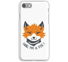 Hello, I'm a FOX! iPhone Case/Skin