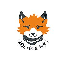 Hello, I'm a FOX! Photographic Print