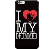 I love my drummer iPhone Case/Skin