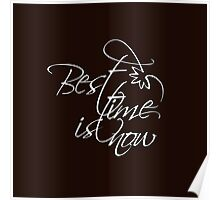 Best time is now Poster