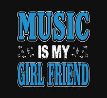 Music is my girl friend Unisex T-Shirt