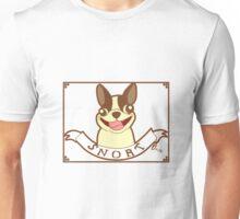 Boston Terrier Motto: SNORT Unisex T-Shirt